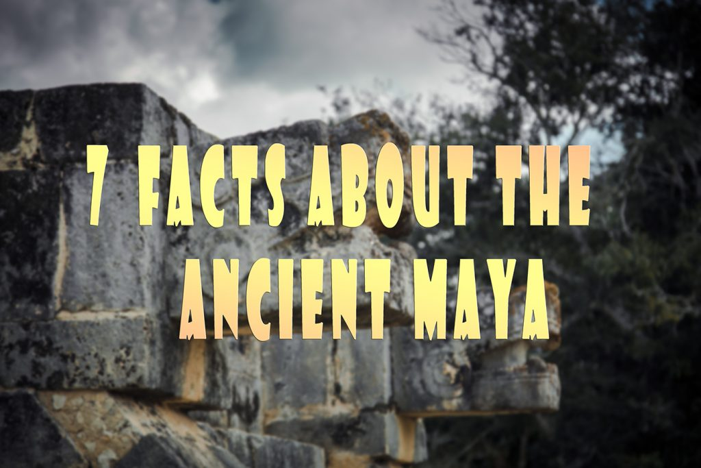 Seven facts about the Mayan culture