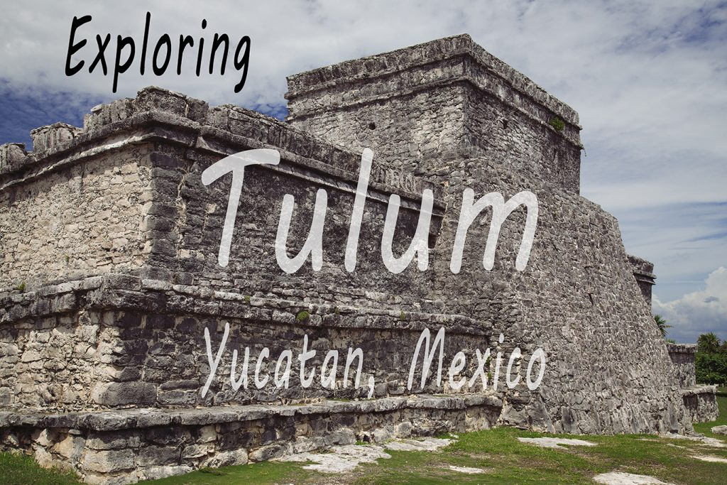 Exploring the ruins of Tulum in Mexico