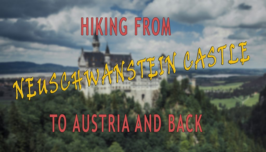 Hiking from Neuschwanstein Castle to Austria and back
