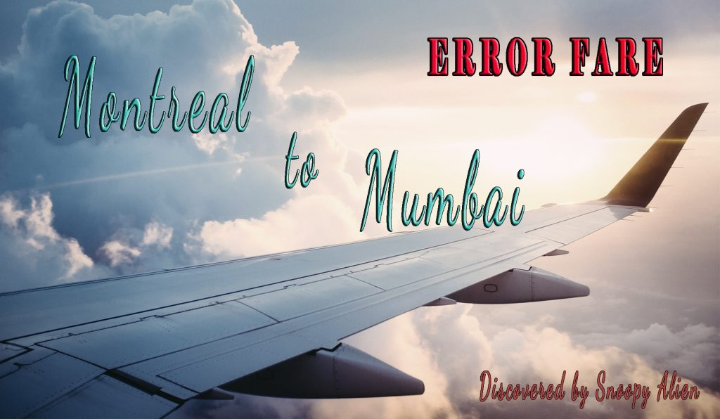Expired – Error fare: Montreal to Mumbai for only $455 (CAD)