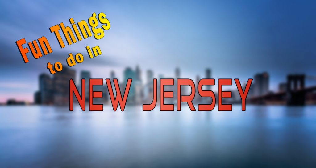 Fun Things To Do In New Jersey –  guest post