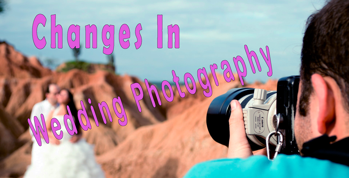 How Did Wedding Photography Change During the Last 3 Decades? - Snoopy Alien