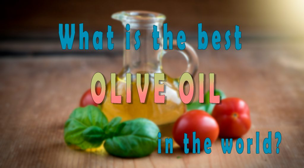 What is the best olive oil in the world?